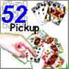 52 Pickup - 52-Pickup is a single player card game played for points. Cards are thrown randomly onto a pile and the player's job is to remove the cards to form poker straights or sets.