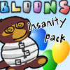 Bloons Insanity - Think you're good at Bloons? Think again. This pack contains 50 of the hardest, meanest, most brutally insane Bloons levels ever devised by man or monkey.