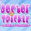 Doctor Trickle - Doctor Trickles failed experiment will overwhelm the world with Trickles, can you stop 'em? Use the left and right arrow keys for adjusting the position, Arrow key up for rotating and the down key to drop the Trickles. The