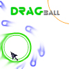 dragBall - dragBall is an innovative, mouse controlled, puzzle game that requires you to use logic (and some patience) to complete a level. The game includes a level editor for an endless amount of fun!
