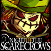 Night of the Scarecrows - Night of the Scarecrows is a fun and addictive Match 3 puzzle game. You must defend your farming village from the invading army of angry scarecrows come to life. Use your torch cursor and animal allies to keep the invaders at bay.