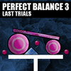 Perfect Balance 3: Last Trials - The last 40 levels of Perfect Balance, as we know it. Balance all the given shapes, and don't let them fall off the screen.