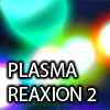 Plasma Reaxion 2 - Welcome to the game