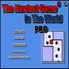 The Hardest Game in The World Pro - Oh, you think you're so smart. Well, The Hardest Game in The World Pro is 50 levels of brain-crushing pain. How long can you withstand the awesome power of angry blue circles? To unlock new level you must finish previous or click